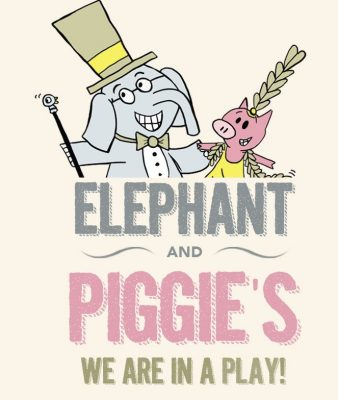 SchoolStage - Elephant and Piggie's We Are in a Play!