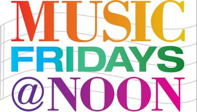 "FREE Music Friday's at Noon: ""Wonders of Music and..."