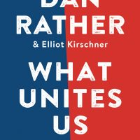 Dan Rather: What Unites Us