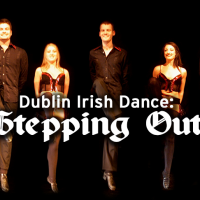 "Dublin Irish Step Dancers: ""Steppin' Out"""