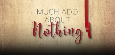 "College Theater: ""Much Ado About Nothing"""