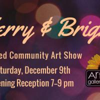 """Merry & Bright"" Juried Community Art Show"