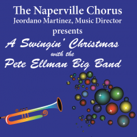 Naperville Chorus presents A Swingin' Christmas with the Pete Ellman Big Band