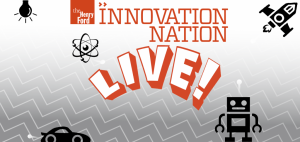 THE HENRY FORD'S INNOVATION NATION – LIVE!