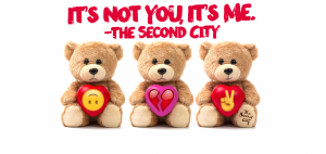 THE SECOND CITY: IT'S NOT YOU, IT'S ME