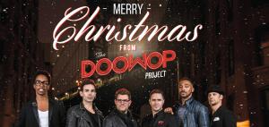 The Doo Wop Project: A Doo Wop Christmas Show