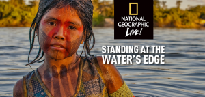 National Geographic Live! Standing at the Water's Edge