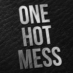 Uniquely Thursdays: One Hot Mess