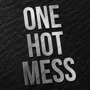 Uniquely Thursdays: One Hot Mess