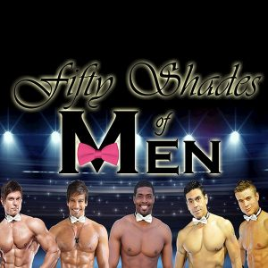 50 Shades Of Men The Show