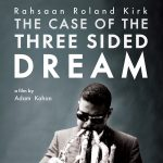 WDCB Encore Film Series Rahsaan Roland Kirk: The Case of the Three Sided Dream