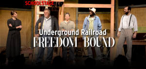 School Stage: Underground Railroad - Freedom Bound...