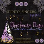"Spirito! Singers Winter Concert~ ""What Sweeter Music"""