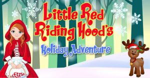 AlphaBet Soup presents Little Red Riding Hood's Holiday Adventure