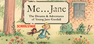 School Stage: Me..Jane - Dreams & Adventures o...