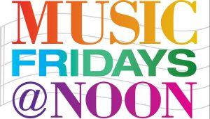 Music Fridays @ Noon: Guest Speaker