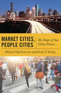 """Urban Soul: Market Cities, People Cities, and Our..."