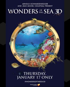 Arnold Schwarzenegger and Jean Michel Cousteau present  Wonders of the Sea 3D