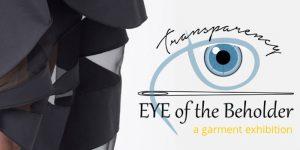 Eye of the Beholder Garment Exhibition