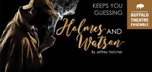 Buffalo Theatre Ensemble: Holmes and Watson
