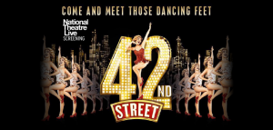 National Theatre Live Presents: 42nd Street