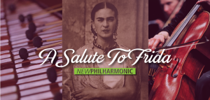 New Philharmonic Presents: A Salute to Frida