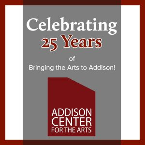 Addison Center for the Arts 25th Anniversary Benef...