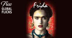 Global Flicks: Frida (US/Mexico)