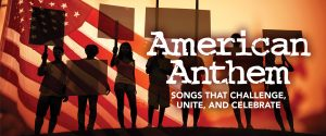 Chicago a cappella's American Anthem: Songs That Challenge, Unite, and Celebrate