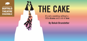 "Buffalo Theatre Ensemble presents: ""The Cake"" at t..."