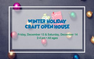 Winter Holiday Craft Open House