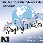 The Naperville Men's Glee Club Presents Singing Unites Us All!