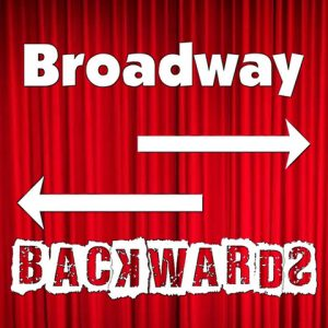 Broadway Backwards! A Musical Revue and Fundraiser...