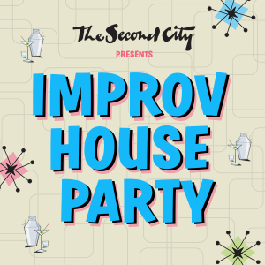 Improv House Party