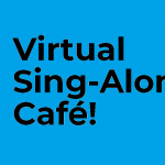 Virtual Sing-Along Cafe