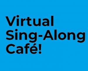 Virtual Sing-Along Cafe