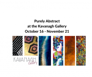 Purely Abstract at the Kavanagh Gallery