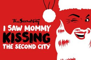 """(Canceled) Second City: """"I Saw Mommy Kissing the Second City"""""""