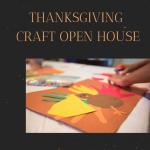 Thanksgiving Craft Open House