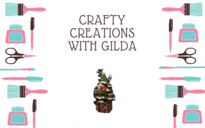Crafty Creations with Gilda