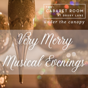 The Cabaret Room Under the Canopy: Very Merry Musi...