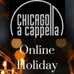 Chicago a cappella's Online Holiday Party!