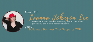 Leanna Johnson Lee - Building a Business that Support YOU