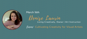 Denise Laurin - Cultivating Creativity for Visual Artists