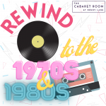 The Cabaret Room: Rewind to the '70s & '80s