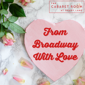 The Cabaret Room: From Broadway With Love