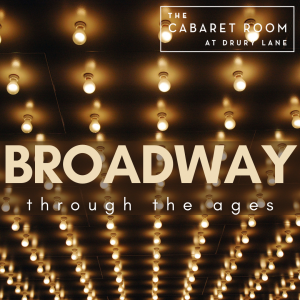 The Cabaret Room: Broadway Through the Ages