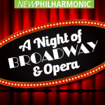 New Philharmonic: A Night of Broadway and Opera