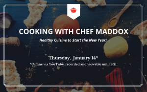Healthy Cuisine to Start the New Year with Chef Maddox!