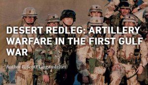 DESERT REDLEG: ARTILLERY WARFARE IN THE FIRST GULF WAR